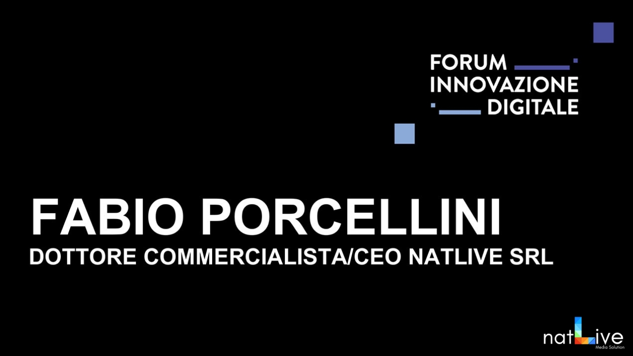 Forum Innovazione Digitale -Live From Stage: Fabio Porcellini-