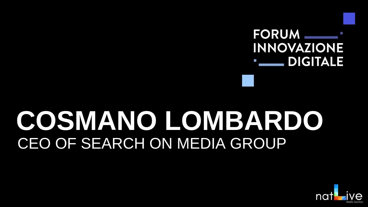 Forum Innovazione Digitale -Live From Stage: Cosmano Lombardo-
