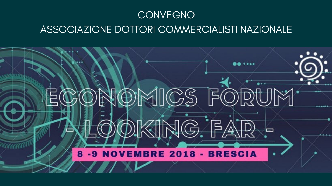 Eonomics Forum 2018, Looking Far -ADC Nazionale- Speciale Convegno