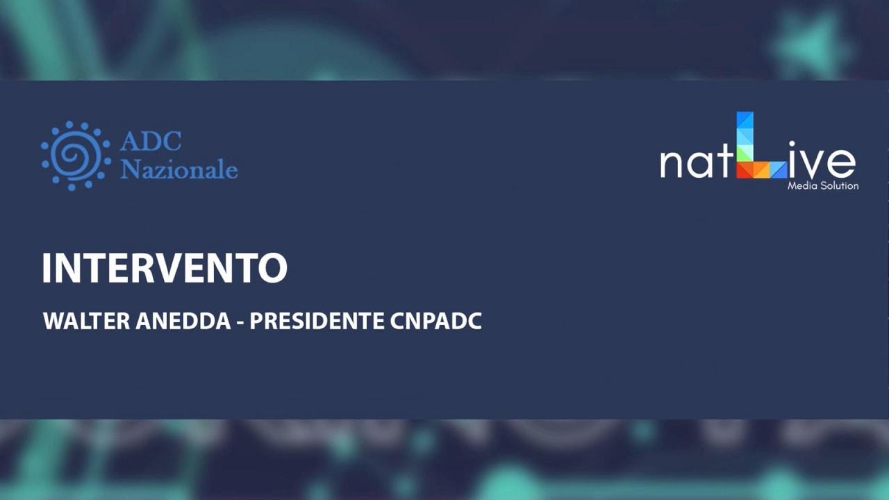 Intervento del Presidente CNPADC Walter Anedda