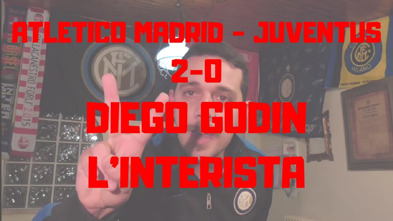 Atletico Madrid 2-0 Juventus  -L'interista Godin! Proprio Luiiiiii!-