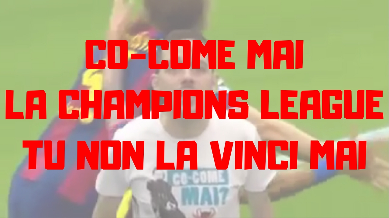 Co-Come Mai La Champions League tu non la vinci mai?!