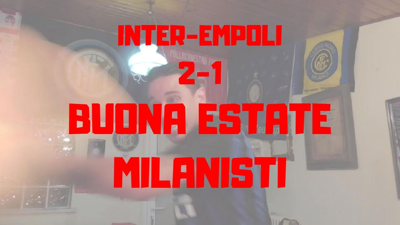 Inter 2-1 Empoli -Buona Estate milanisti!-