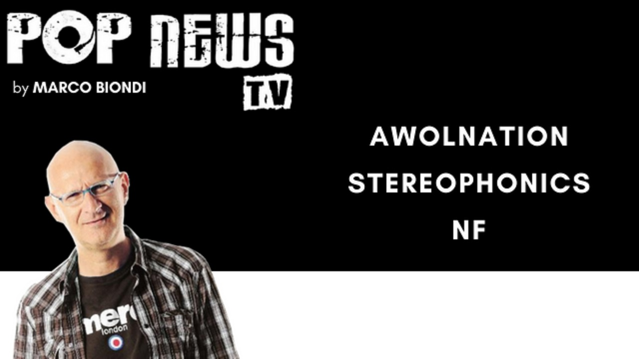 Pop News Tv - 16 - Awolnation - Stereophonics - NF