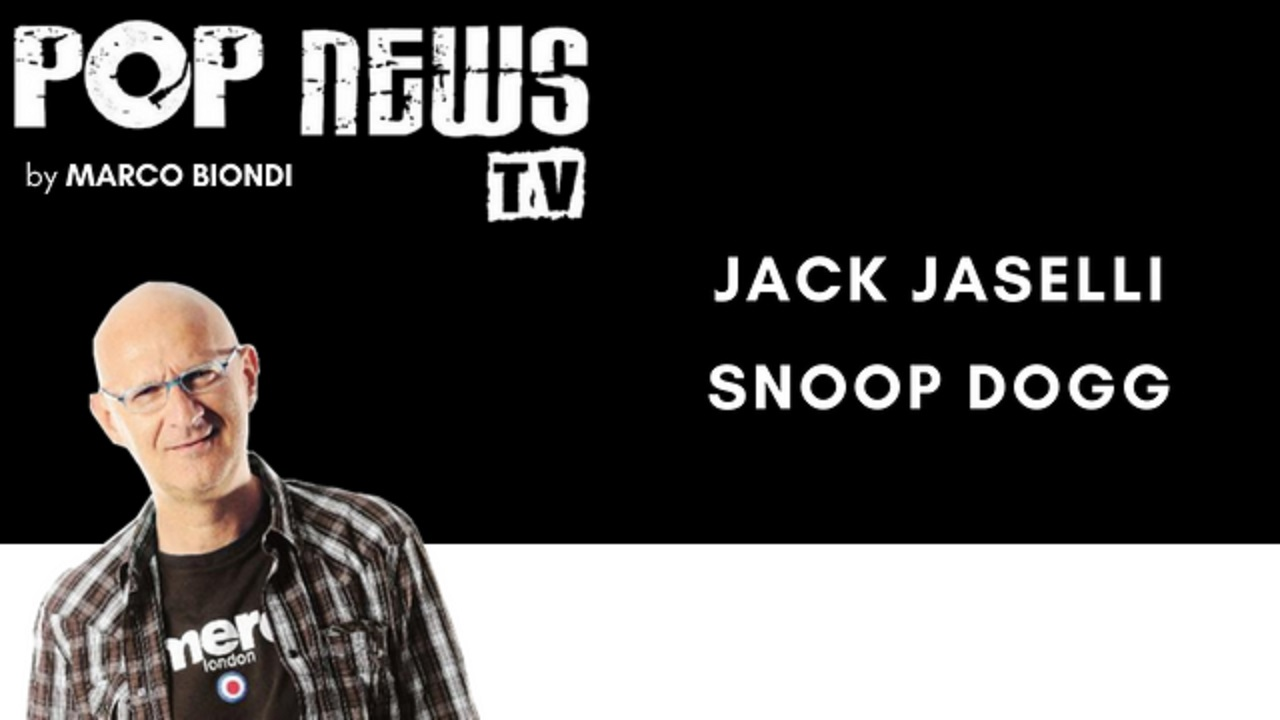 Pop News Tv - 17 - Jack Jaselli - Snoop Dogg