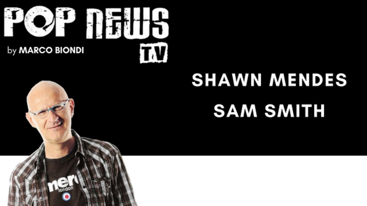 Pop News Tv - 20 - Shawn Mendes - Sam Smith