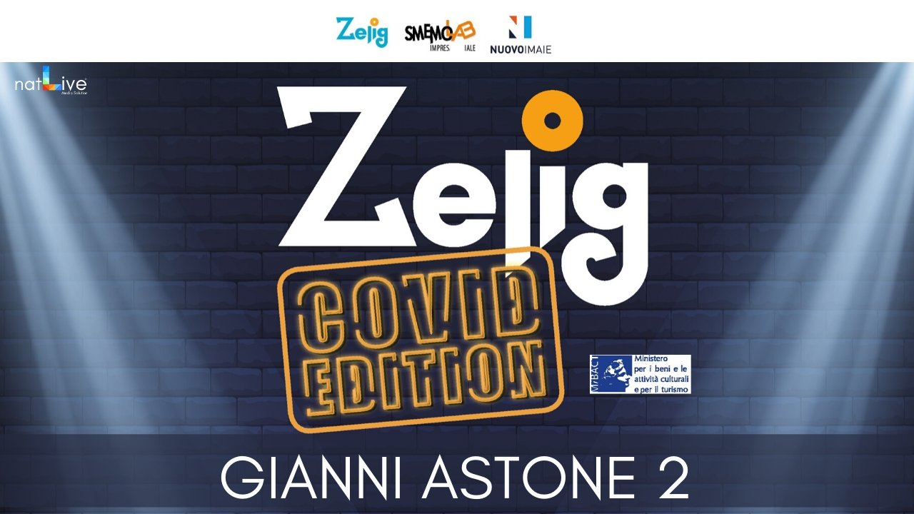 ZELIG COVID EDITION - GIANNI ASTONE 2
