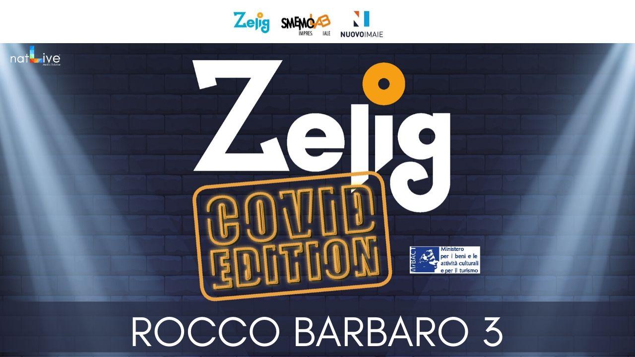ZELIG COVID EDITION - ROCCO BARBARO 3