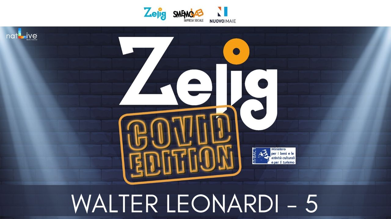 ZELIG COVID EDITION - WALTER LEONARDI 5