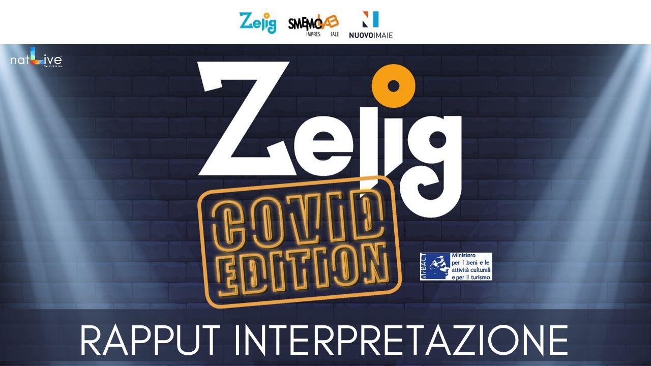 ZELIG COVID EDITION - RAPPUT INTERPRETAZIONE - DIEGO ANDROSIGLIO