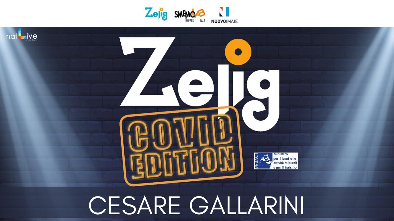 ZELIG COVID EDITION - CESARE GALLARINI