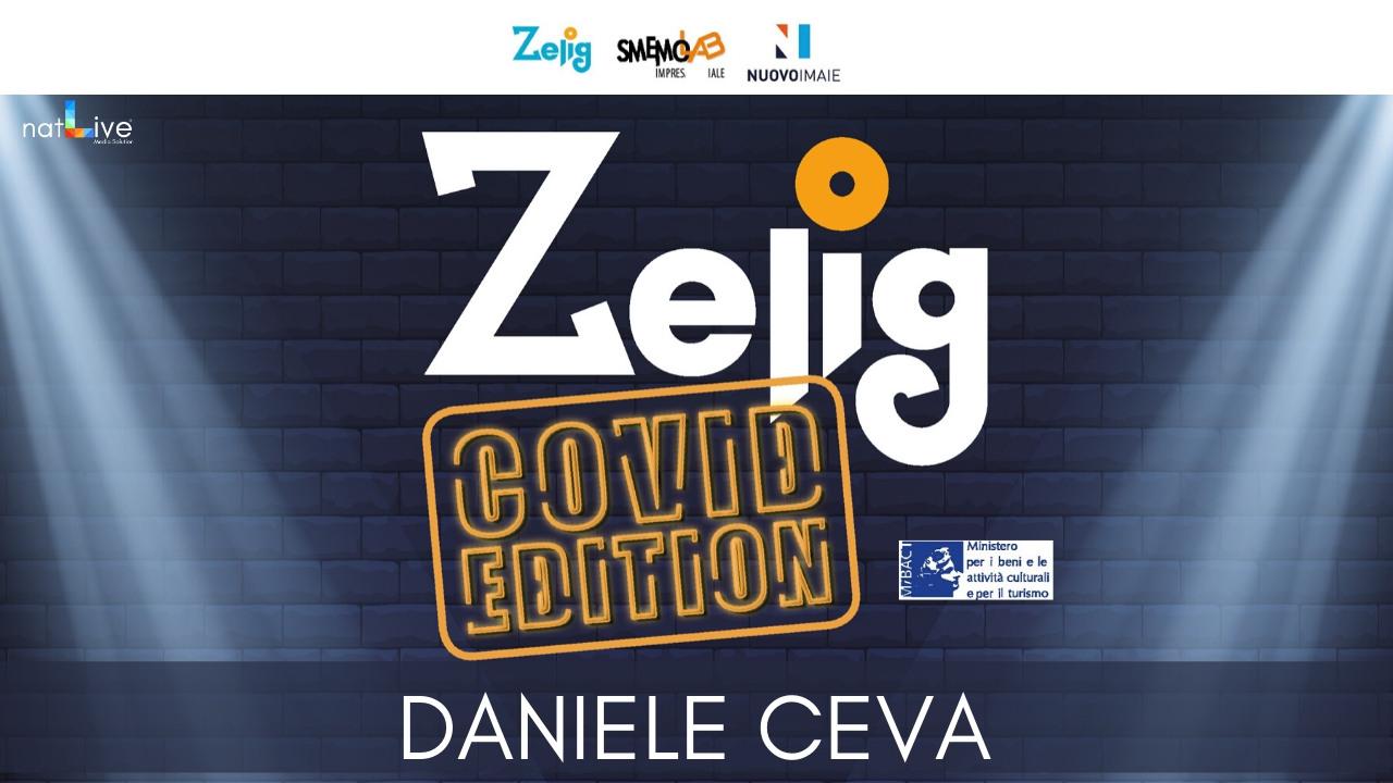 ZELIG COVID EDITION - DANIELE CEVA
