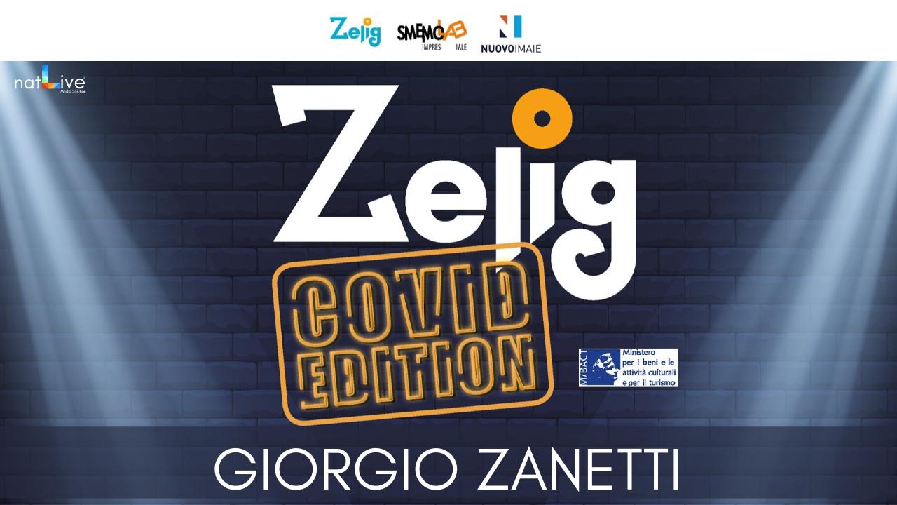 ZELIG COVID EDITION - GIORGIO ZANETTI