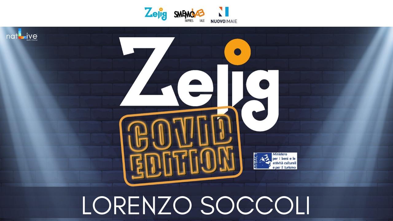 ZELIG COVID EDITION - LORENZO SOCCOLI