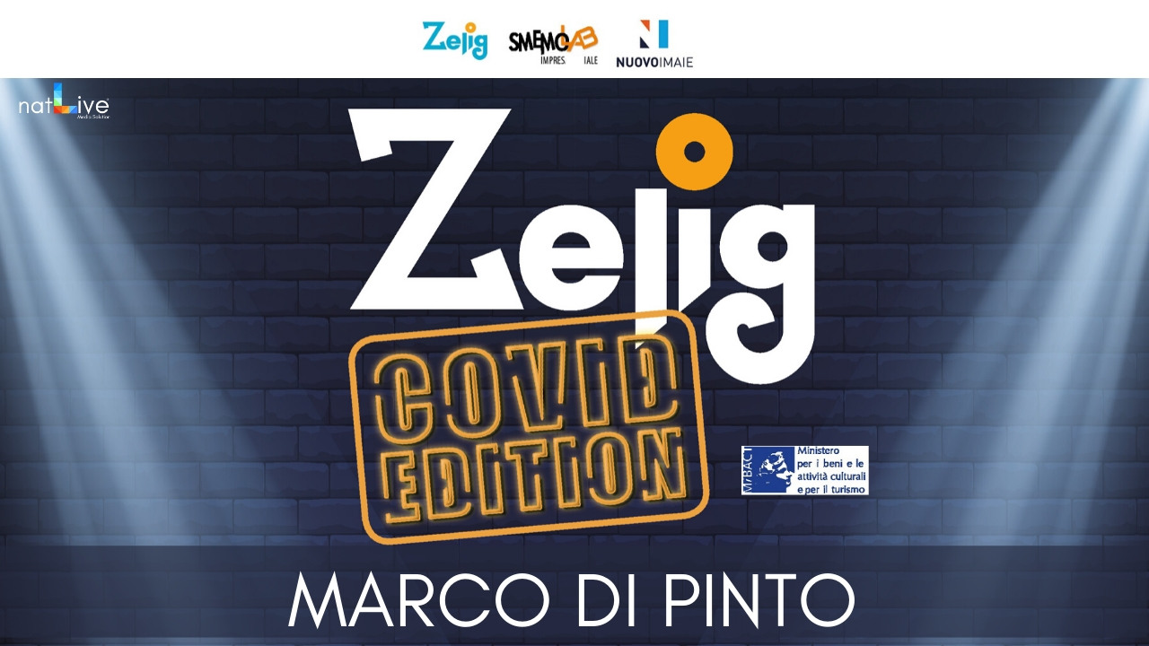 ZELIG COVID EDITION - MARCO DI PINTO