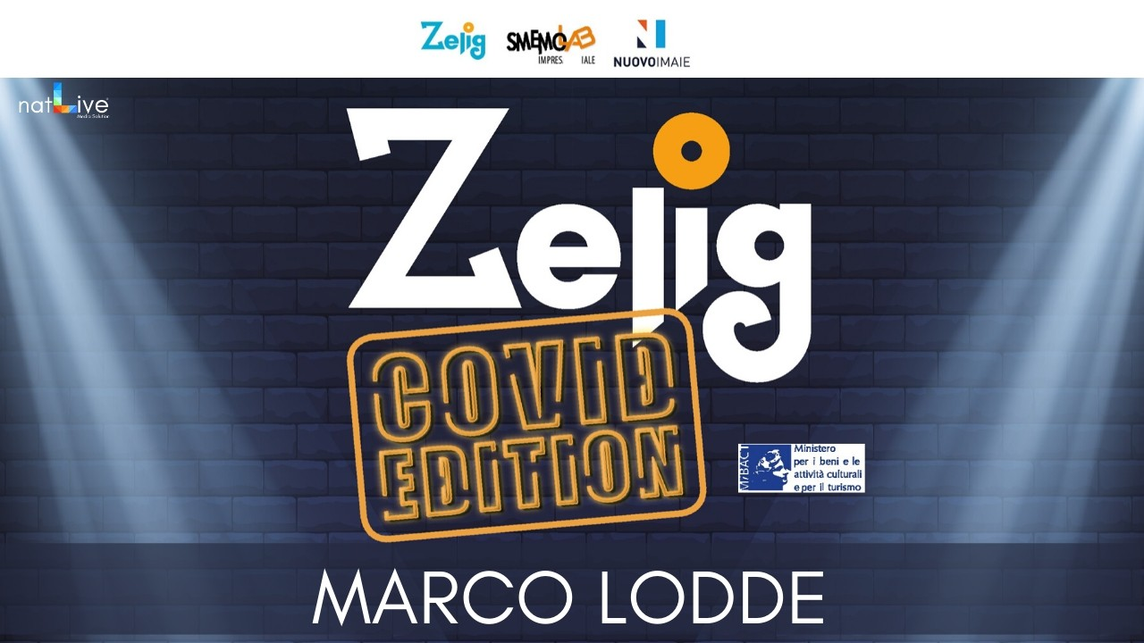ZELIG COVID EDITION - MARCO LODDE SARD-UP COMEDY