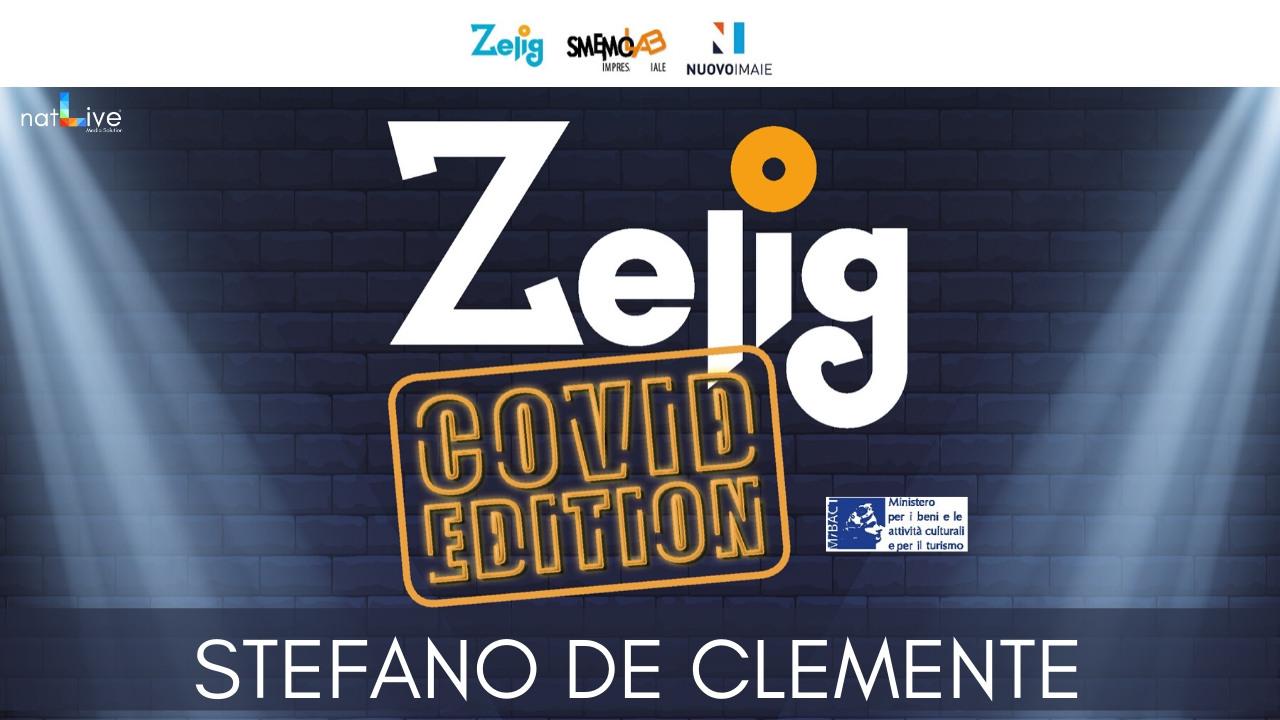 ZELIG COVID EDITION - STEFANO DE CLEMENTE