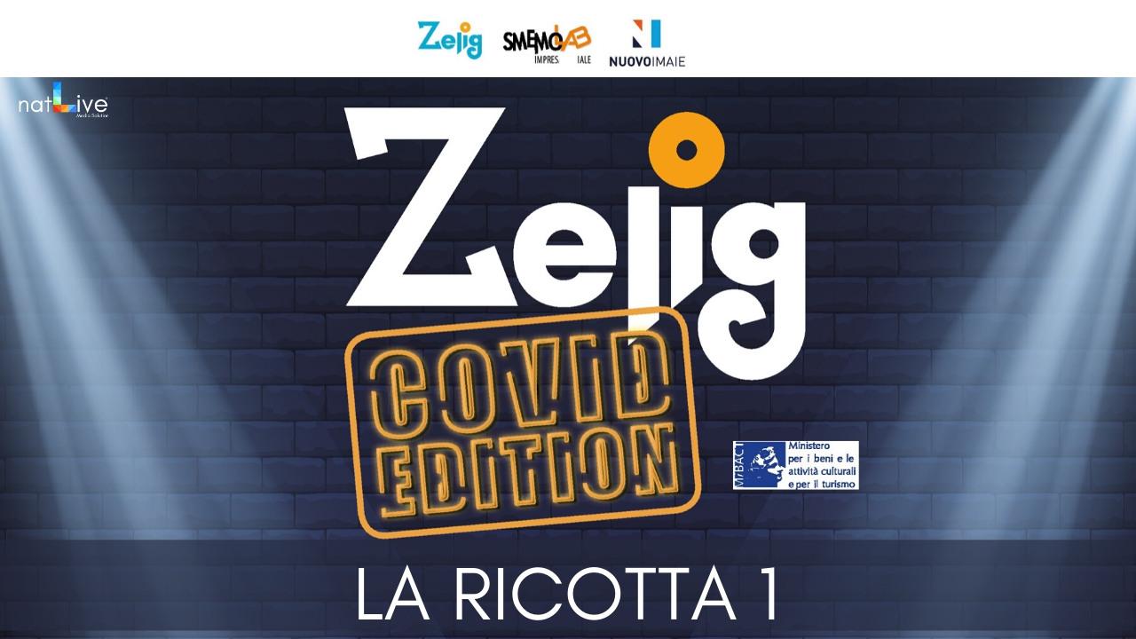 ZELIG COVID EDITION - LA RICOTTA 1