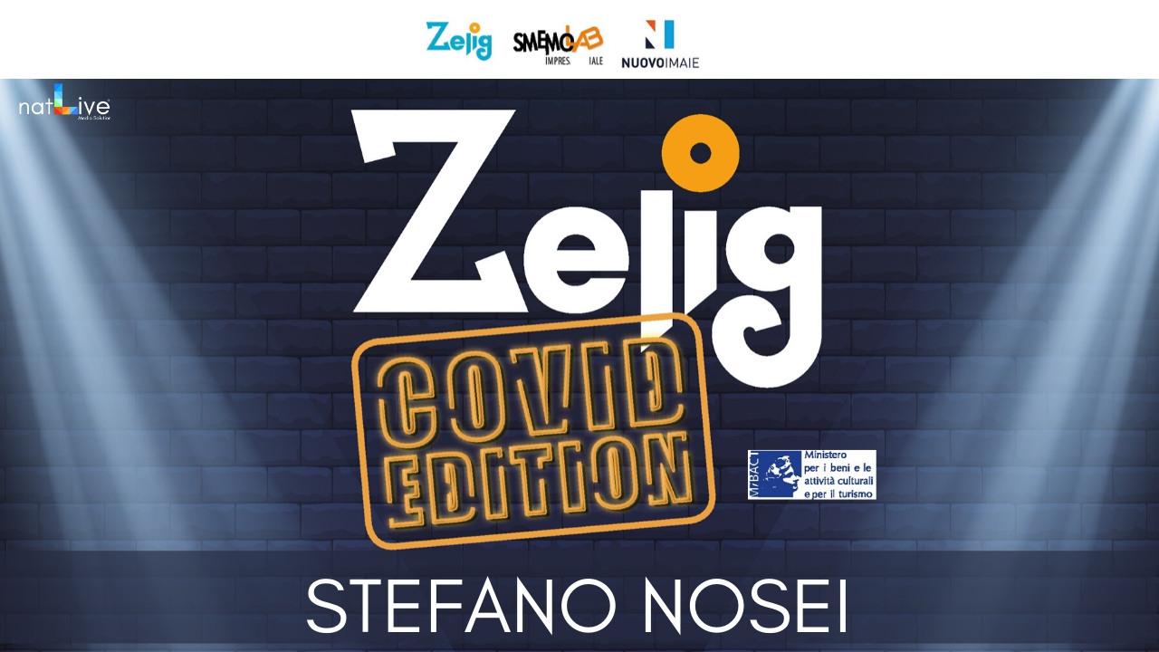 ZELIG COVID EDITION - STEFANO NOSEI