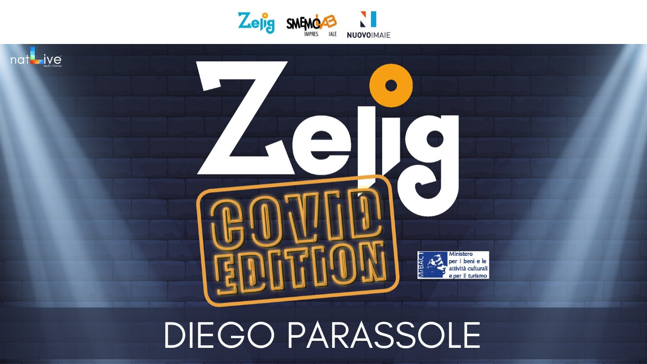 ZELIG COVID EDITION - DIEGO PARASSOLE