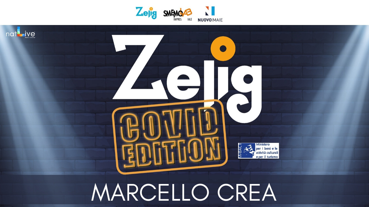 ZELIG COVID EDITION - MARCELLO CREA