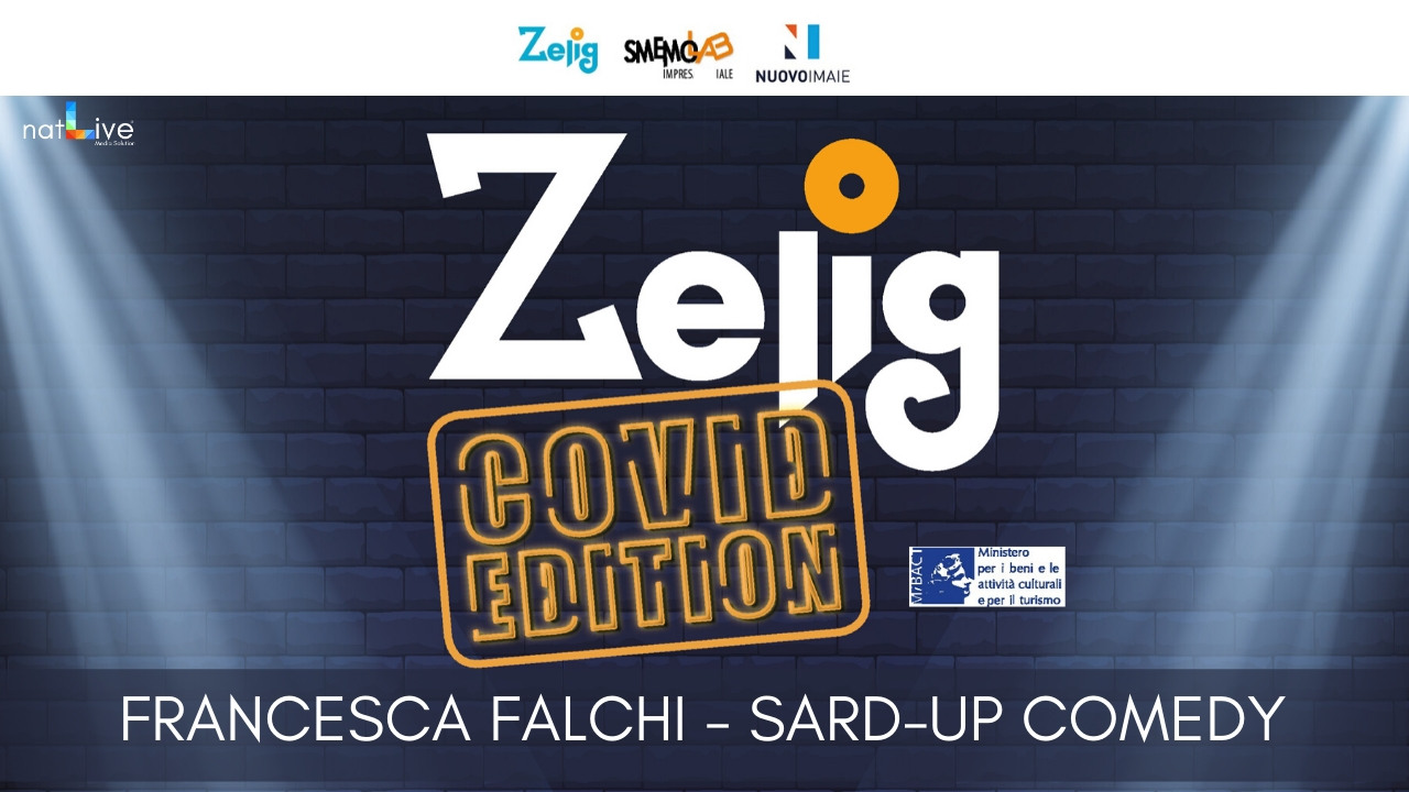 ZELIG COVID EDITION - FRANCESCA FALCHI - SARD-UP COMEDY