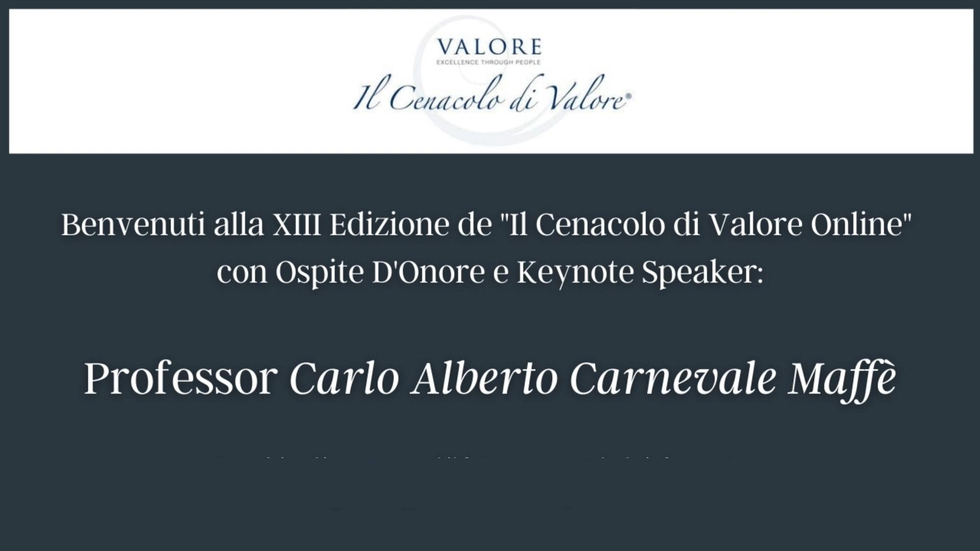 XIII Edizione Online de ' Il Cenacolo di Valore ' - Keynote Speaker Professor Carlo Alberto Carnevale Maffè