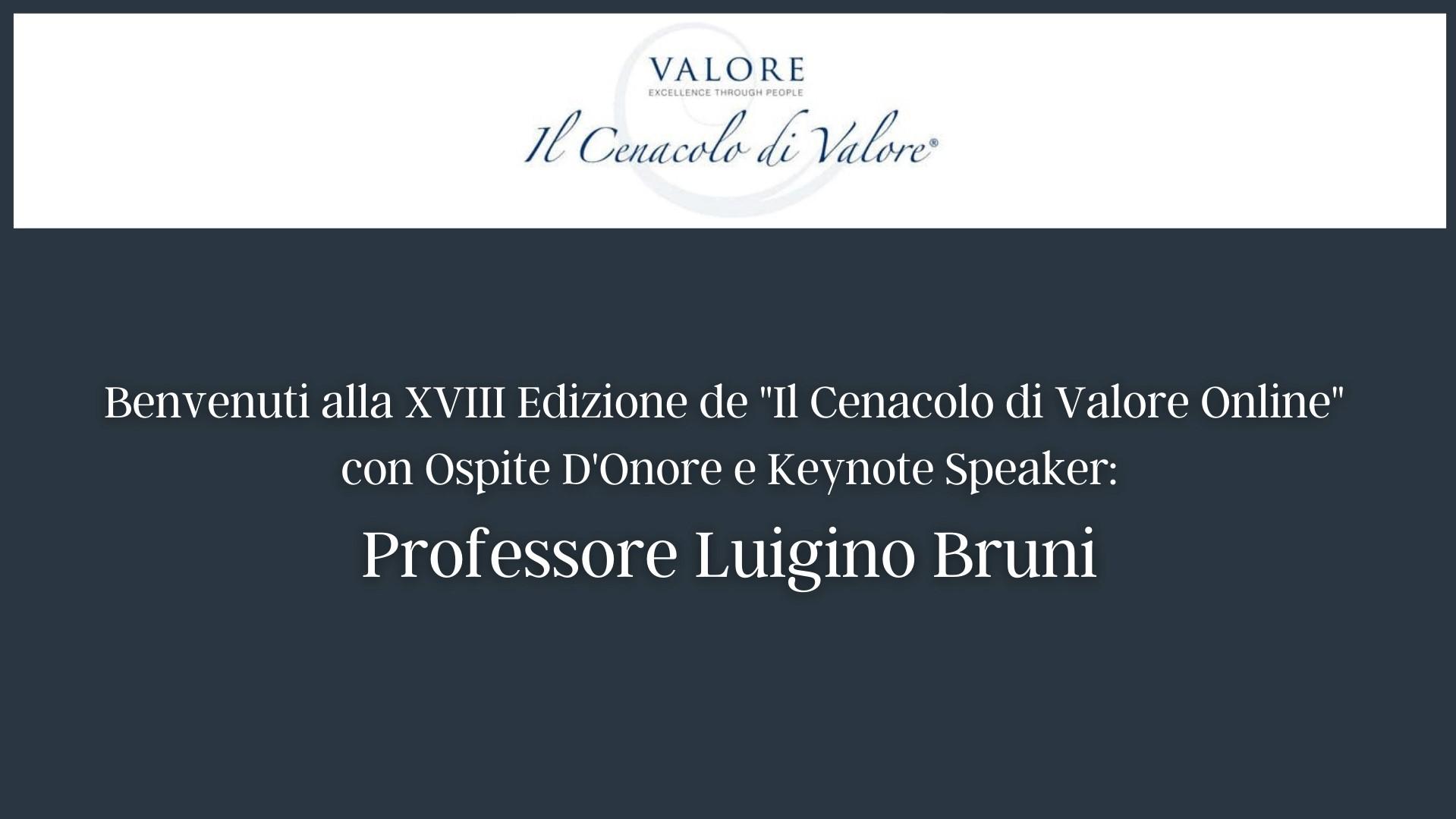 XVII Edizione Online de ' Il Cenacolo di Valore ' - Keynote Speaker Professor Luigino Bruni