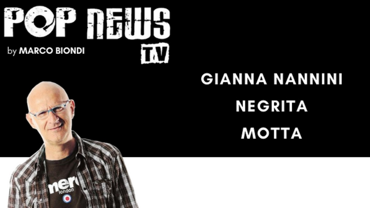Pop News Tv - 06 - Nannini - Negrita - Motta