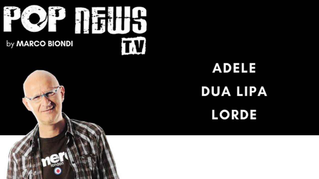 Pop News Tv - 07 - Adele - Dua Lipa - Lorde